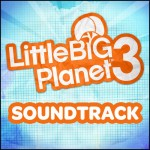 Wish Granted! LittleBIGPlanet 3 Soundtrack Exists! (Review)