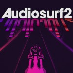 Audiosurf 2 (Review)