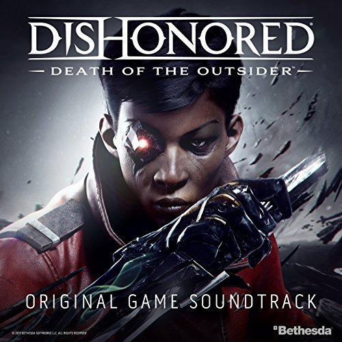 Dishonored: Death of the Outsider Soundtrack to Release Nov. 3rd