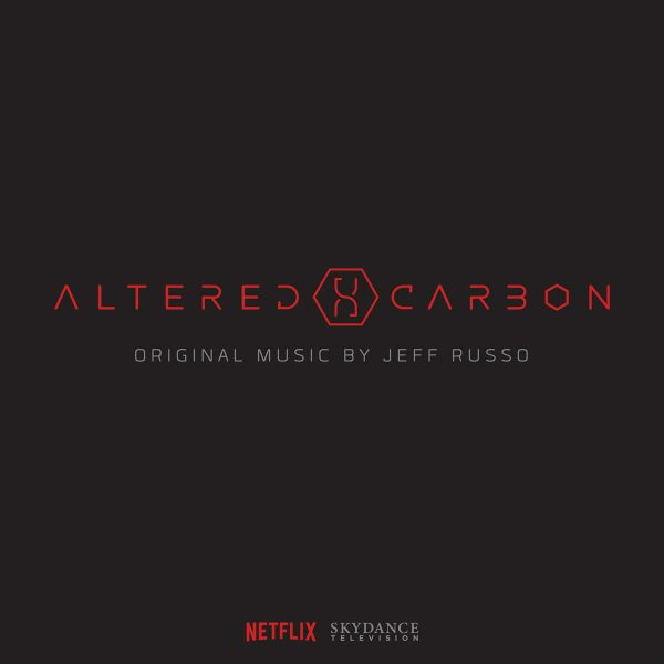 Soundtrack to Netflix Series Altered Carbon Now Available