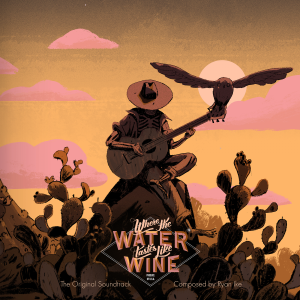 Where the Water Tastes Like Wine The Original Soundtrack Released Feb. 28th