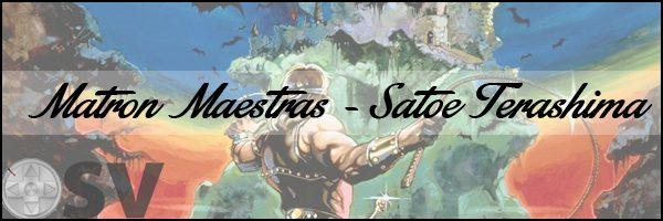 Matron Maestras – Satoe Terashima (Spotlight)