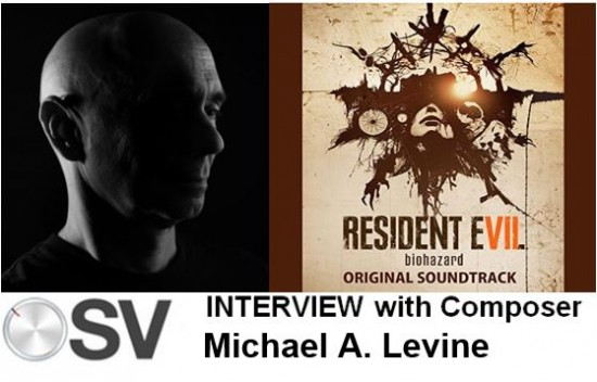 INTERVIEW: Composer Michael A. Levine talks about the Resident Evil Biohazard 7 Theme Song