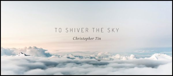 To Shiver the Sky