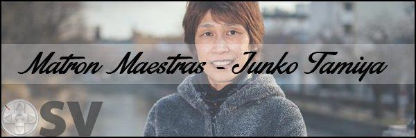 Matron Maestras – Junko Tamiya (Spotlight)